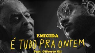 Com clipe oficial, Emicida e Gilberto Gil lançam 'É Tudo Pra Ontem'