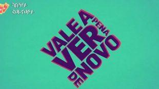Globo faz alterações no 'Vale a Pena Ver de Novo'; entenda